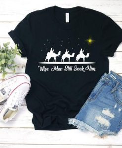 Wise Men Still Seek Him Christmas Shirt Xmas T-Shirt AY