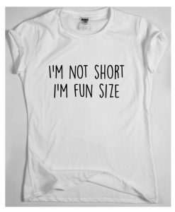 novelty humour I'm Not Short I'm Fun AYnovelty humour I'm Not Short I'm Fun AY