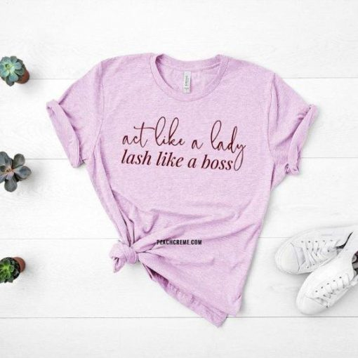 Act Like a Lady, Lash Like a Boss Short-Sleeve Unisex T-Shirt AY