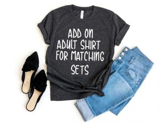 Add On Adult Shirt For Matching Sets AY