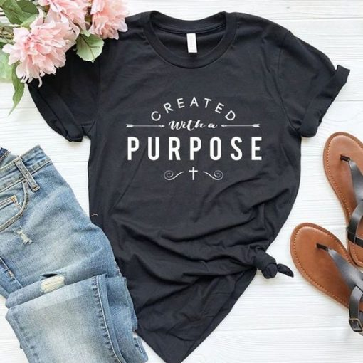 Created with A Purpose T-Shirt ay