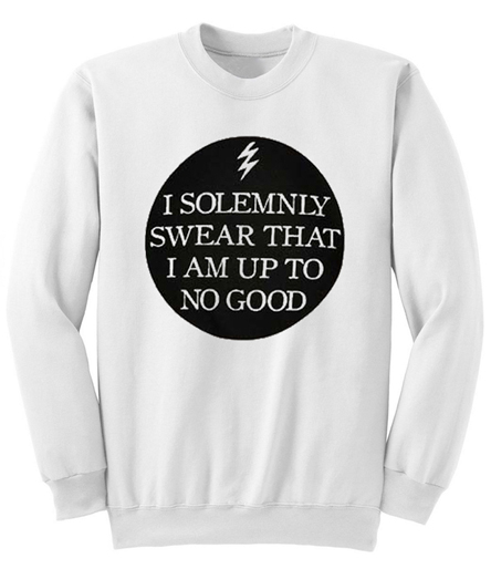 I Solemnly Swear That I Am Up To No Good Crewneck Sweatshirt