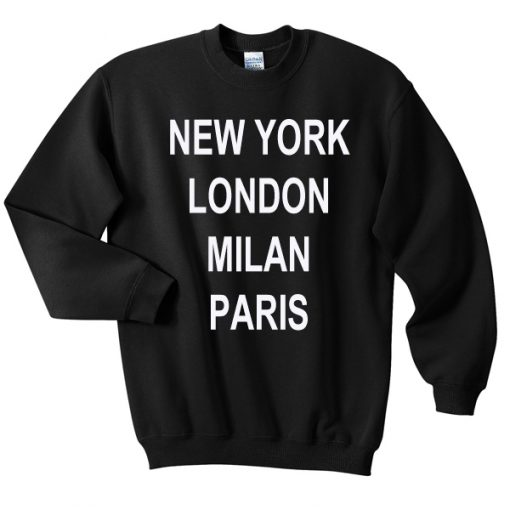 New York London Milan Paris Sweatshirt