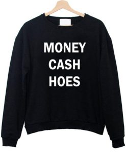 money cash hoes sweatshirt - Copy