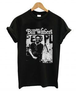 Bill withers T-Shirt